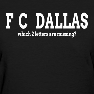 F_C_ DALLAS Which 2 letters are missing T-Shirts - Women's T-Shirt