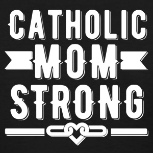 Catholic Mom Strong T-shirt - Women's T-Shirt