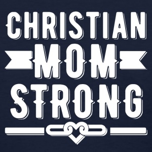 Christian Mom Strong T-shirt - Women's T-Shirt
