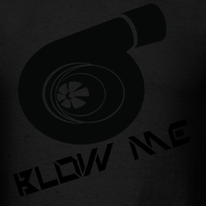 Blow Me - Men's T-Shirt
