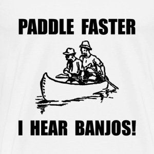 Paddle Faster Hear Banjos Canoe - Men's Premium T-Shirt