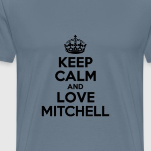 Keep calm and love mitchell T-Shirts - Men's Premium T-Shirt