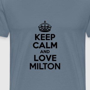 Keep calm and love milton T-Shirts - Men's Premium T-Shirt