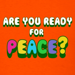 READY FOR PEACE? - Men's T-Shirt
