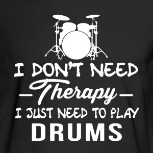 Drums Therapy Shirt - Men's Long Sleeve T-Shirt