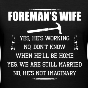 Foreman's Wife Shirt - Women's V-Neck T-Shirt