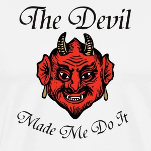 The Devil Made Me Do It - Men's Premium T-Shirt