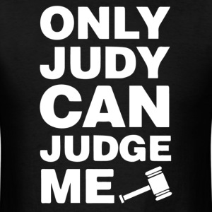 only judy can judge me - Men's T-Shirt