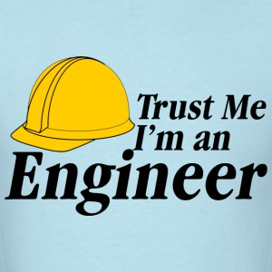 Trust Me I'm An Engineer T-Shirts - Men's T-Shirt