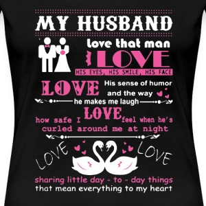 Love My Husband Shirt - Women's Premium T-Shirt