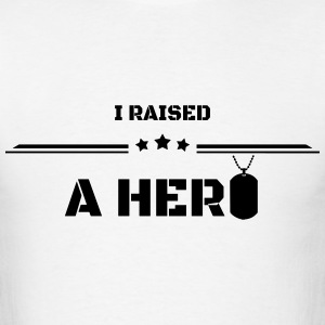 I Raised a Hero T-Shirts - Men's T-Shirt