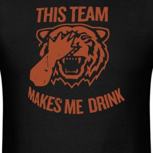 Tiger This Team Makes Me Drink - Men's T-Shirt