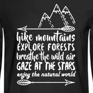 Hike Mountains Shirt - Men's Long Sleeve T-Shirt