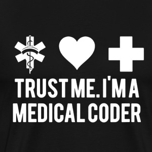 I'm A Medical Coder Shirt - Men's Premium T-Shirt