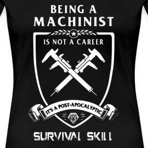 Machinist Shirt - Women's Premium T-Shirt