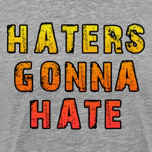 Haters gonna hate text design - Men's Premium T-Shirt