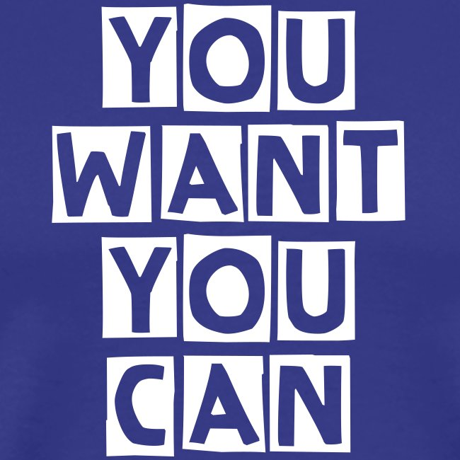 "Men's Premium T-Shirt ""You Want You Can"" - Blue"