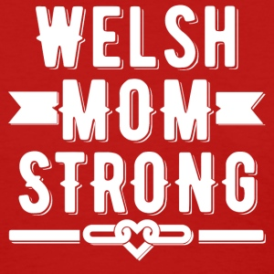 Welsh Mom Strong T-shirt - Women's T-Shirt