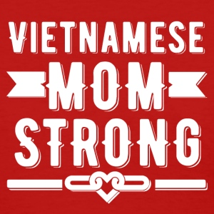 Vietnamese Mom Strong T-shirt - Women's T-Shirt