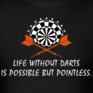 life without darts is possible but pointless T-Shirts - Men's T-Shirt