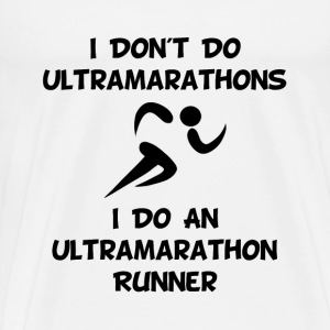 Do Ultramarathon Runner - Men's Premium T-Shirt
