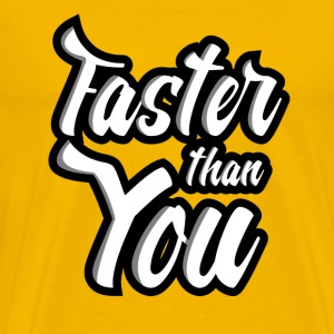 Faster Than You T-Shirts - Men's Premium T-Shirt