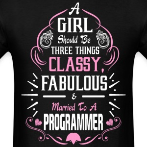 A Girl Should be Three Things Classy Fabulous & T- - Men's T-Shirt