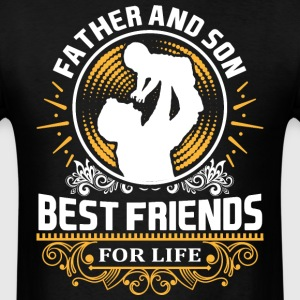 Father And Son Best Friends For LIfe T-Shirts - Men's T-Shirt