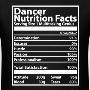 Dancer Nutrition Facts - Men's T-Shirt