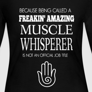 Muscle Whisperer Tshirt - Women's Long Sleeve Jersey T-Shirt