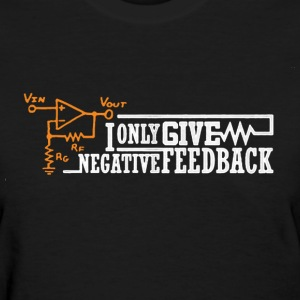 Negative Feedback Shirt - Women's T-Shirt