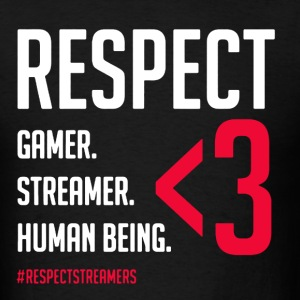 Respect Gamer Streamers - Men's T-Shirt