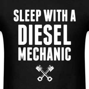 Sleep With A Diesel Mechanic - Men's T-Shirt