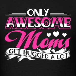 Awesome Moms Shirt - Men's T-Shirt