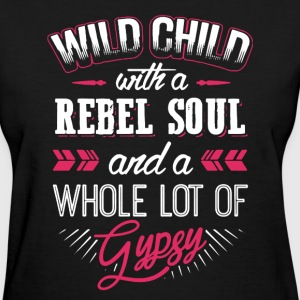 Wild Child With Rebel Soul - Women's T-Shirt