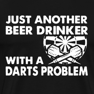 Beer Drinker With Darts Problem - Men's Premium T-Shirt