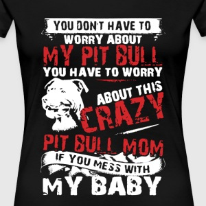 Crazy Pitbull Mom Shirt - Women's Premium T-Shirt