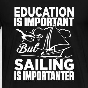Sailing is Importanter - Men's Premium T-Shirt