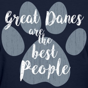 Great Danes, Best People T-Shirts - Women's T-Shirt