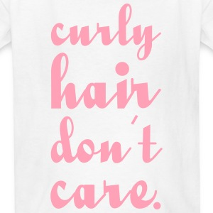 Curly hair don't care Kids' Shirts - Kids' T-Shirt