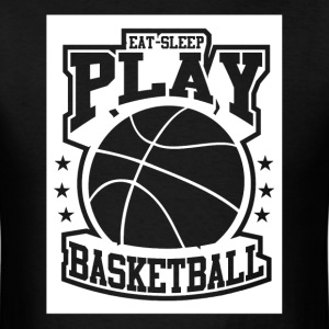 Eat Sleep Play Basketball T-Shirts - Men's T-Shirt