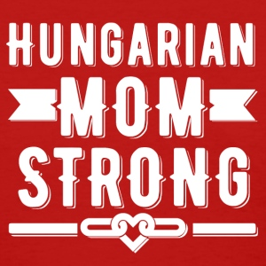 Hungarian Mom Strong T-shirt - Women's T-Shirt