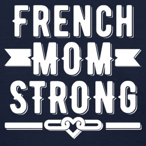 French Mom Strong T-shirt - Women's T-Shirt