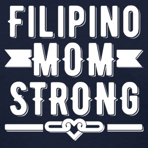 Filipino Mom Strong T-shirt - Women's T-Shirt