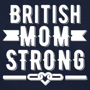 British Mom Strong T-shirt - Women's T-Shirt