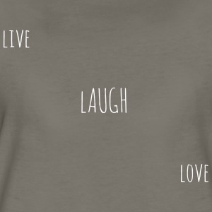 Live Laugh Love  - Women's Premium T-Shirt
