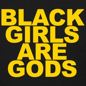 Black girls are gods T-Shirts - Women's T-Shirt