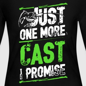 Fishing Just One More Cast I Promise - Women's Long Sleeve Jersey T-Shirt