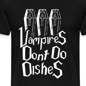 Vampires Don't Do Dishes - Men's Premium T-Shirt