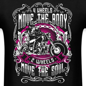 Bikers 2 Wheels Move The Soul - Men's T-Shirt